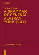 A Grammar of Central Alaskan Yupik  CAY