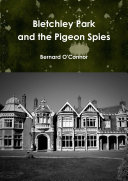 Bletchley Park and the Pigeon Spies