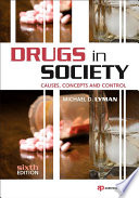 """""""Drugs in Society: Causes, Concepts and Control"""" by Michael D. Lyman"""