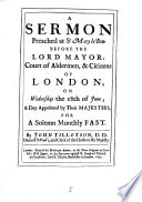 A Sermon Preached at St Mary Le Bow Before the Lord Mayor, Court of Aldermen, & Citizens of London, on Wednesday the 18th of June