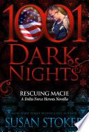 Rescuing Macie  A Delta Force Heroes Novella