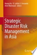 Strategic Disaster Risk Management In Asia Book PDF