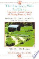 The Farmer's Wife Guide to Growing a Great Garden--and Eating from It, Too! Pdf/ePub eBook