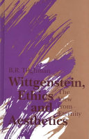 Wittgenstein, Ethics, and Aesthetics