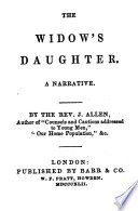 The Widow s Daughter  A Narrative