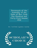 Documents of the Assembly of the State of New York One Hundred and Forty First Session 1918   Scholar s Choice Edition