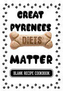 Great Pyrenees Diets Matter