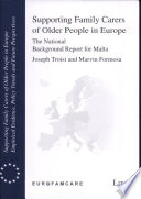 Supporting Family Carers of Older People in Europe - The National Background Report for Malta