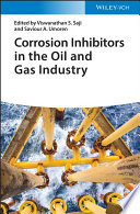 Corrosion Inhibitors in the Oil and Gas Industry