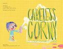 Careless Corny