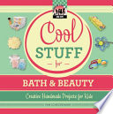 Cool Stuff for Bath   Beauty  Creative Handmade Projects for Kids