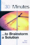 30 Minutes   to Brainstorm Great Ideas Book