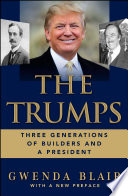 """The Trumps: Three Generations That Built an Empire"" by Gwenda Blair"