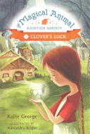 The Magical Animal Adoption Agency  Book 1 Clover s Luck
