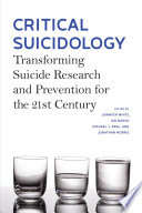 """""""Critical Suicidology: Transforming Suicide Research and Prevention for the 21st Century"""" by Jennifer White, Ian Marsh, Michael J. Kral, Jonathan Morris"""
