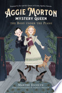 Aggie Morton, Mystery Queen: The Body under the Piano Read Online