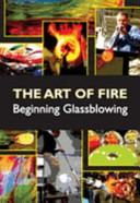 Art of Fire   Beginning Glassblowing