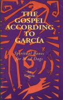 The Gospel According to Garcia