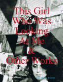 This Girl Who Was Looking At Me & Other Works [Pdf/ePub] eBook