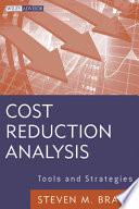 """Cost Reduction Analysis: Tools and Strategies"" by Steven M. Bragg"