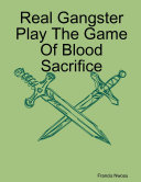 Real Gangster Play The Game Of Blood Sacrifice