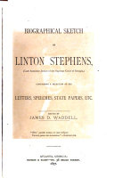 Biographical Sketch of Linton Stephens   late Associate Justice of the Supreme Court of Georgia