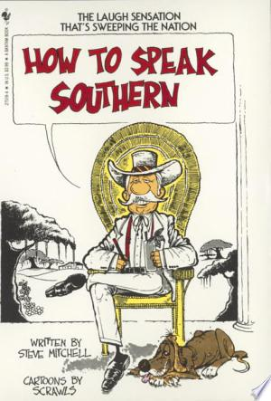 Download How to Speak Southern Free Books - Dlebooks.net