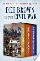 Dee Brown On The Civil War