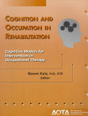 Cognition and Occupation in Rehabilitation