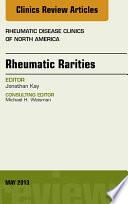 Rhuematic Rarities  An Issue of Rheumatic Disease Clinics