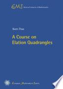 A Course On Elation Quadrangles