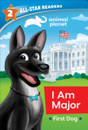 Animal Planet All-Star Readers: I Am Major, First Dog, Level 2 Pdf/ePub eBook