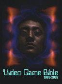 Video Game Bible, 1985-2002