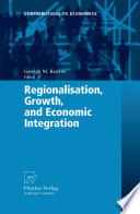 Regionalisation Growth And Economic Integration Book PDF