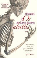 Pdf Histoires d'os et autres illustres abattis Telecharger