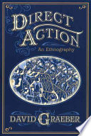 """""""Direct Action: An Ethnography"""" by David Graeber"""