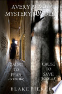 Avery Black Mystery Bundle  Cause to Fear   4  and Cause to Save   5