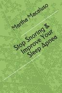 Stop Snoring & Improve Your Sleep Apnea