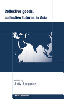 Collective Goods, Collective Futures in Asia