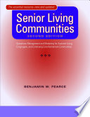 """Senior Living Communities: Operations Management and Marketing for Assisted Living, Congregate, and Continuing Care Retirement Communities"" by Benjamin W. Pearce"