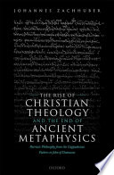 The Rise of Christian Theology and the End of Ancient Metaphysics