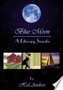 Blue Moon  A Literary Sonata