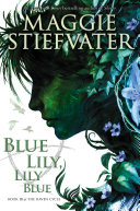 Blue Lily, Lily Blue Maggie Stiefvater Cover