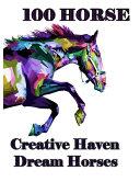 100 Horse Creative Haven Dream Horses Book PDF