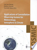 Applications of Constellation Observing System for Meteorology, Ionosphere & Climate