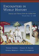 Encounters in World History  Sources and Themes from the Global Past  Volume One Book