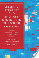 Security Strategy And Military Dynamics In South China Sea
