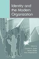 Identity and the Modern Organization