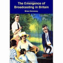 The Emergence of Broadcasting in Britain