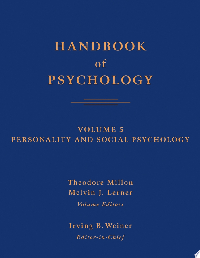 Handbook of Psychology  Personality and Social Psychology